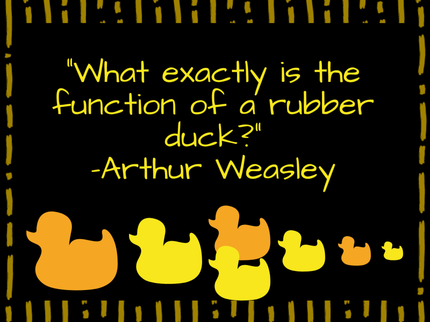 What exactly is the function of a rubber duck?