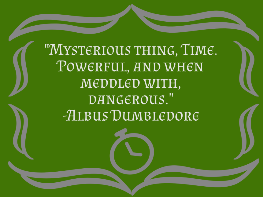 Mysterious thing, time. Powerful, and when meddled with, dangerous.