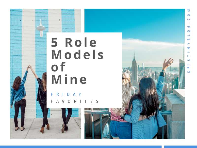 "Header image saying ""Friday Favorites: 5 Role Models of Mine"""
