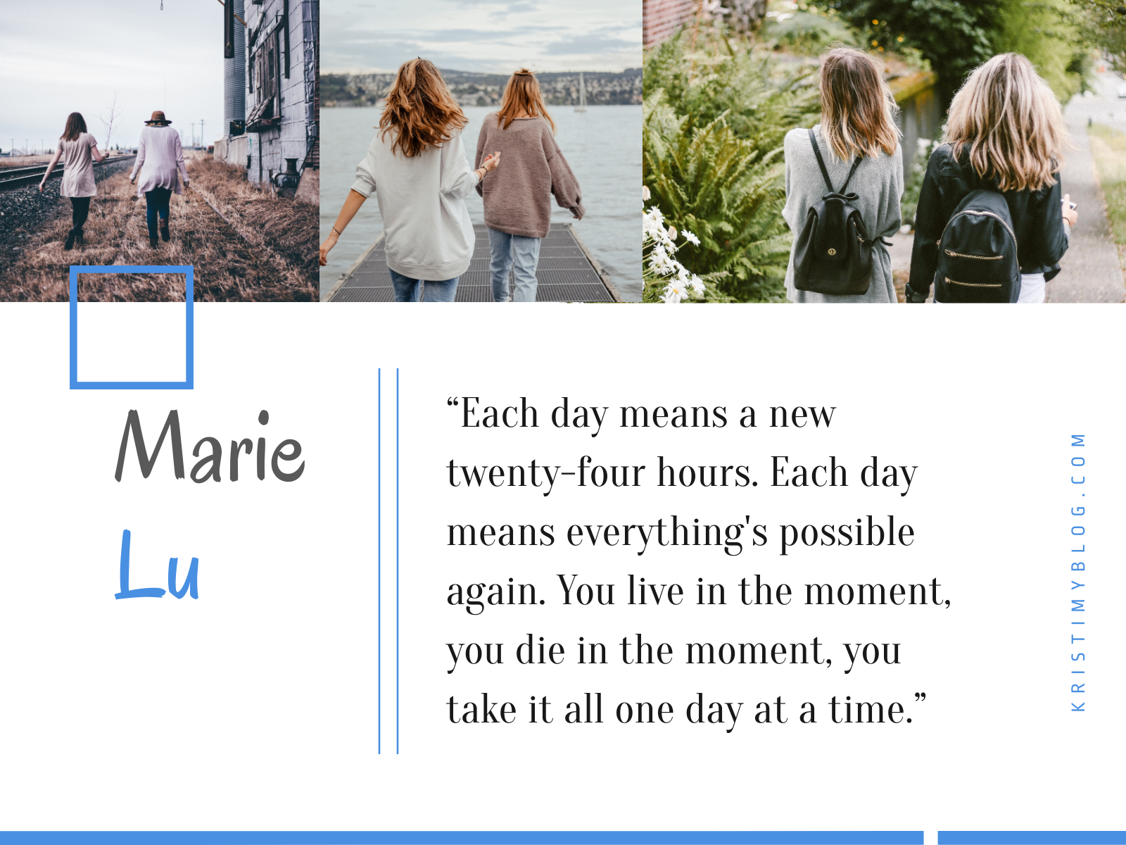 "Marie Lu Quote: ""Each day means a new twenty-four hours. Each day means everything's possible again. You live in the moment, you take it all one day at a time."""