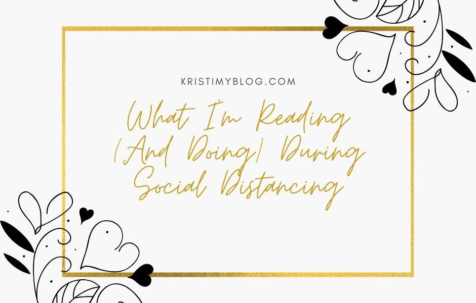What I'm Reading (And Doing) During Social Distancing