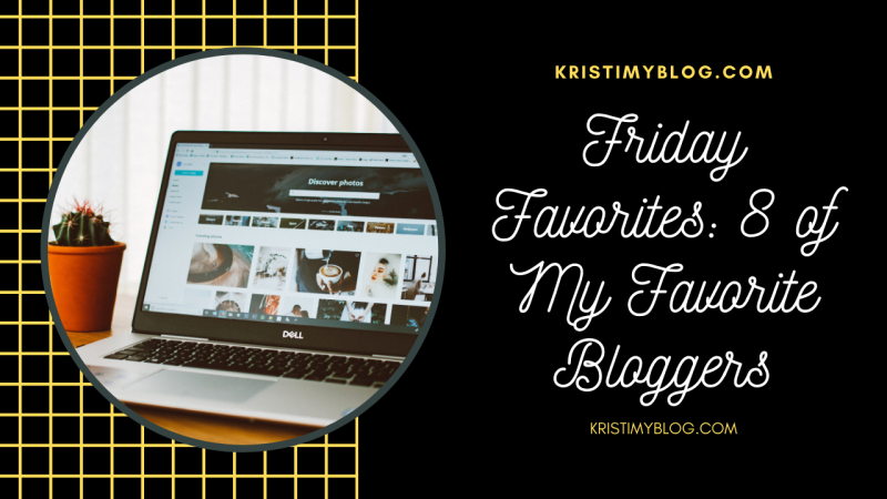 Friday Favorites: 8 of My Favorites Bloggers Header Image