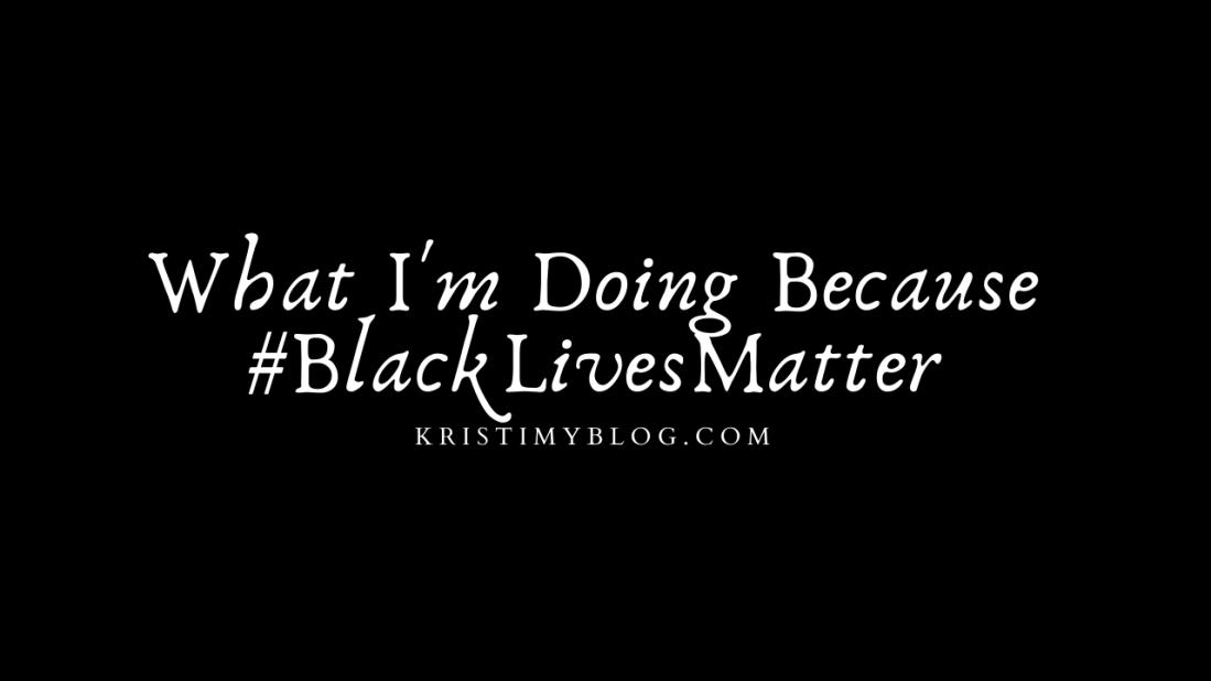 What I'm Doing Because #BlackLivesMatter Header