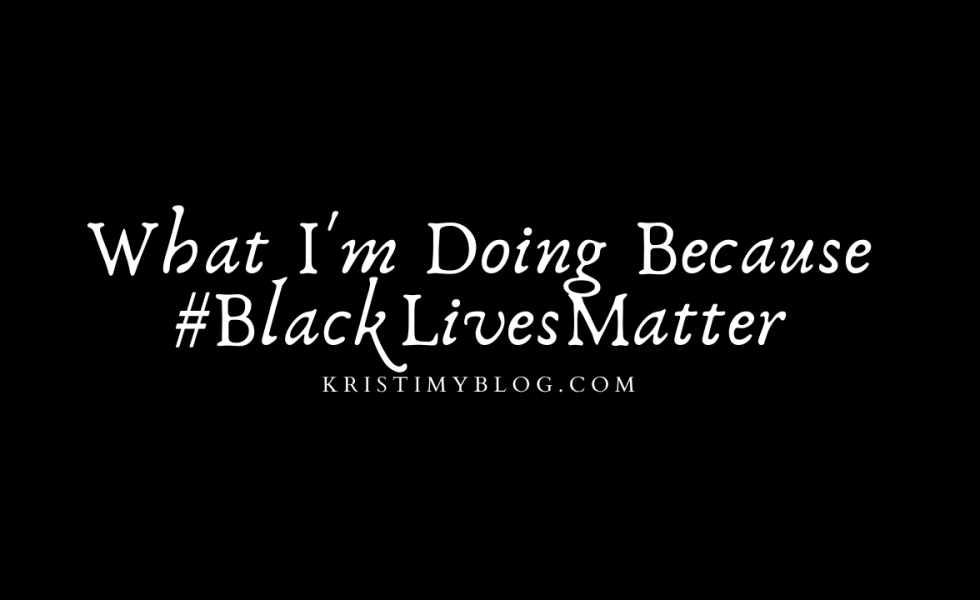 What I'm Doing Because #BlackLivesMatter Header